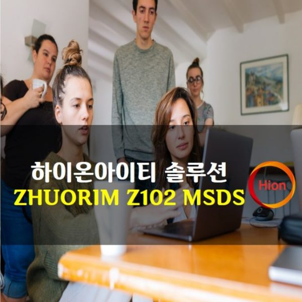 ZHUORIM Z102 MSDS(Material Safety Data Sheet)
